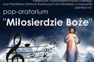 """Pop-oratorium """"MIŁOSIERDZIE BOŻE"""" w Łopusznie"""